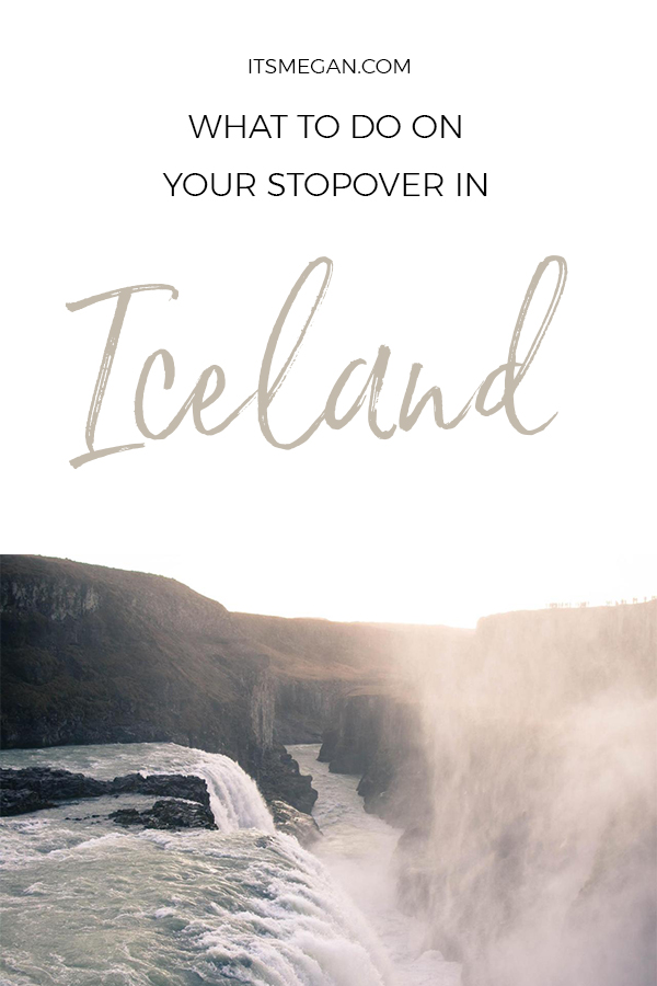What to Do on Your Stopover In Iceland   It's Megan Blog   #iceland #stopover #icelandair #mystopover #travel