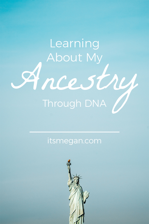 Learning About my Ancestry Through DNA