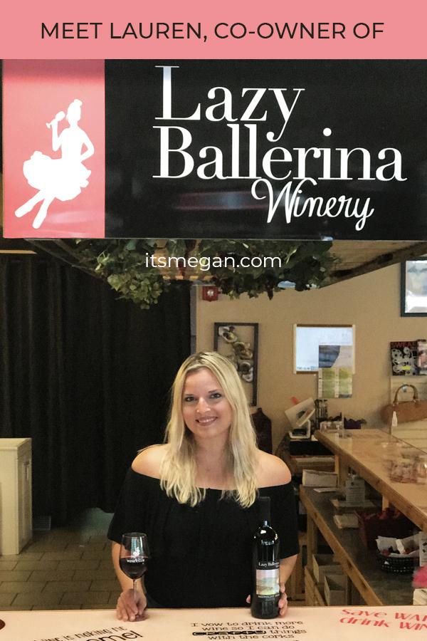 Lazy Ballerina Winery Interview with Co-Owner, Lauren | It's Megan Lifestyle Blog | #wine #swmich #womeninbiz #girlpower #wineries #empowerment
