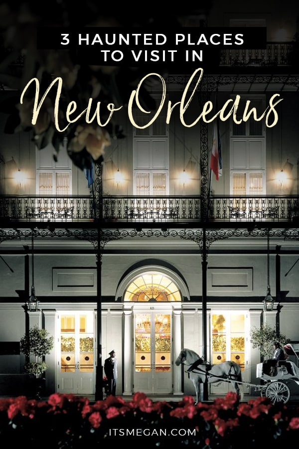 3 Haunted Places to Visit in New Orleans   It's Megan Blog   #neworleans #nola #haunted #ghosts