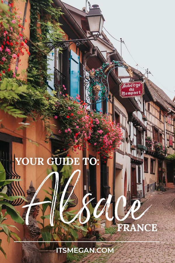 Your Guide to Alsace France | It's Megan | #france #travel #strasbourg #alsace #fairytale #vacation