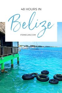 48 Hours in Belize | It's Megan | #belize #island #vacation #bucketlist #travel
