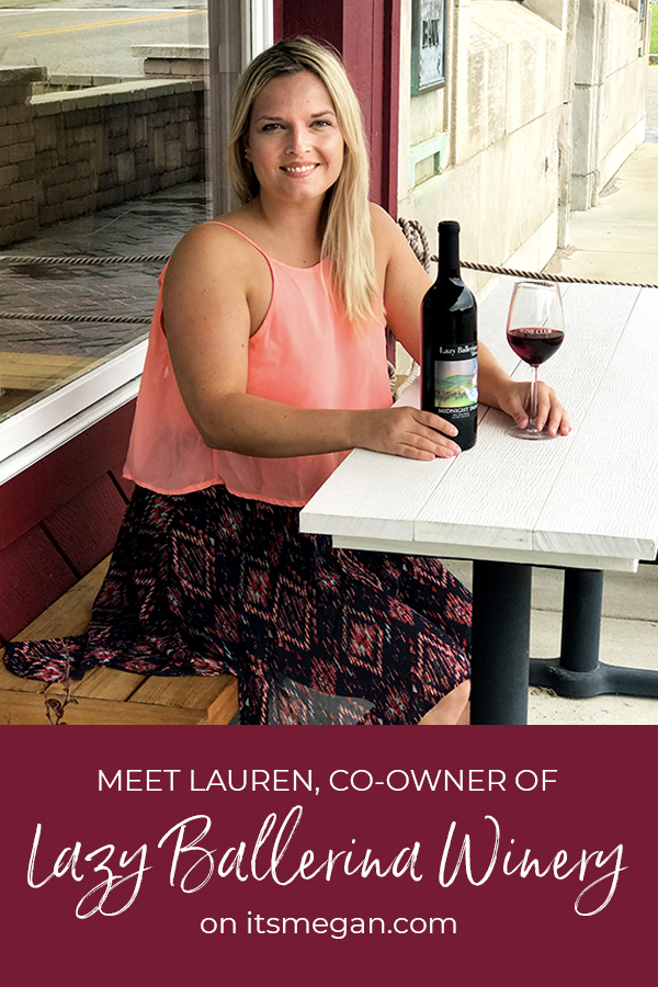Lazy Ballerina Winery Interview with Co-Owner, Lauren | It's Megan Lifestyle Blog | #wine #swmich #womeninbiz #girlpower #wineries #empowerment