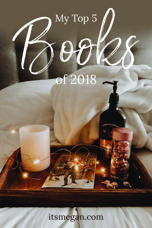 My Top 5 Books of 2018 | It's Megan Blog | #books #bookclub #newyearsresolutions #goals