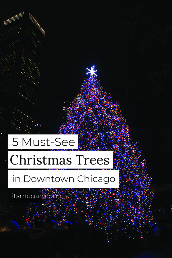 5 Must-See Christmas Trees in Downtown Chicago | It's Megan | #travel #christmas #chicago #christmastrees
